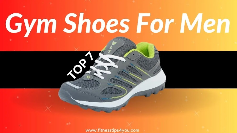 7 Best Gym Shoes For Men India