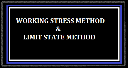 Working Stress Method (WSM) and Limit State Method (LSM)