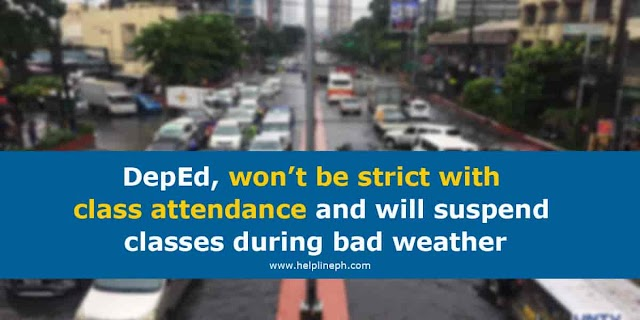 DepEd, won't be strict with class attendance and will suspend classes during bad weather