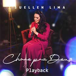 Chore pra Deus (Playback) - Suellen Lima