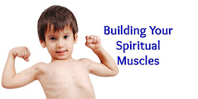 How we build our faith muscles