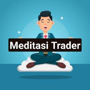 Teknik MEDITASI untuk TRADER Forex dan Saham
