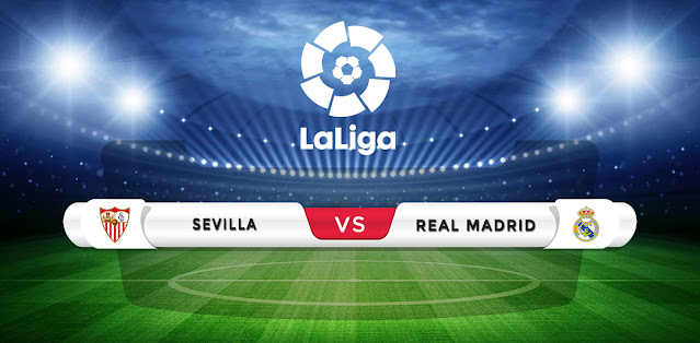 Sevilla vs Real Madrid Prediction & Match Preview