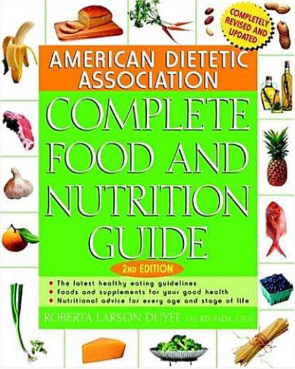 American Dietetic Association Complete Food and Nutrition Guide. 2nd Edition