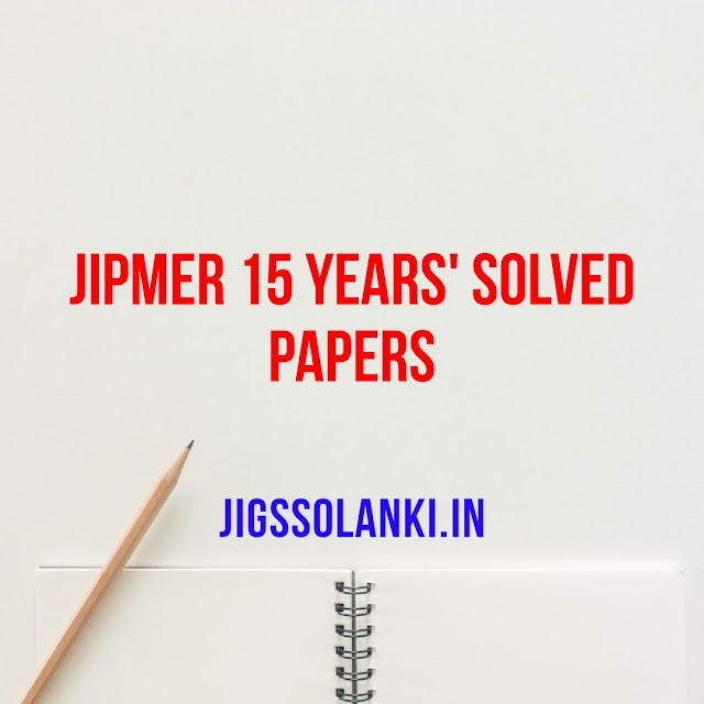 JIPMER 15 YEARS' SOLVED PAPERS