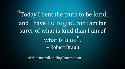 """Today I bent the truth to be kind, and I have no regret, for I am far surer of what is kind than I am of what is true"""