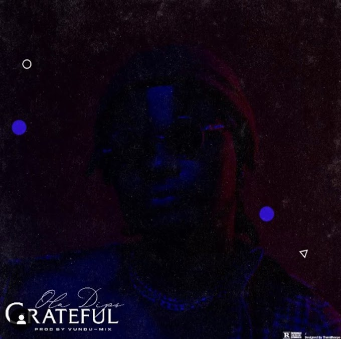 [Mp3] Oladips – Grateful