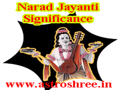 why to celebrate narad jayanti as per astrology