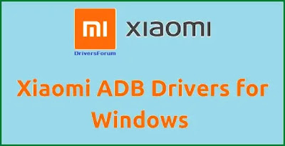 Xiaomi ADB Drivers for Windows 7,  8, 10
