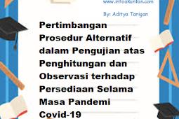 Pertimbangan Prosedur Alternatif dalam Pengujian atas Penghitungan dan Observasi terhadap Persediaan Selama Masa Pandemi Covid-19