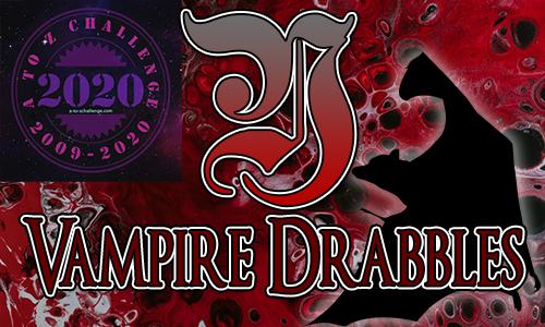 Tasha's Thinkings - Vampire Drabbles - AtoZChallenge 2020 - Y