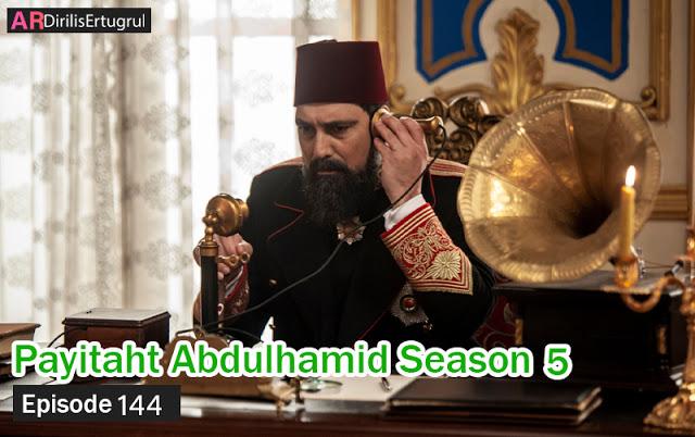 Sultan Abdul Hamid Episode 144 English & Urdu Subtitled