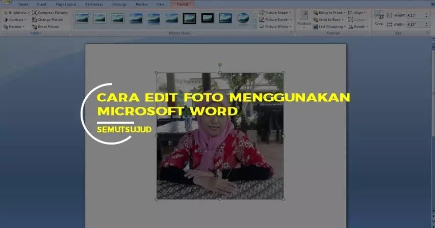 Cara Edit Foto Menggunakan Ms Word