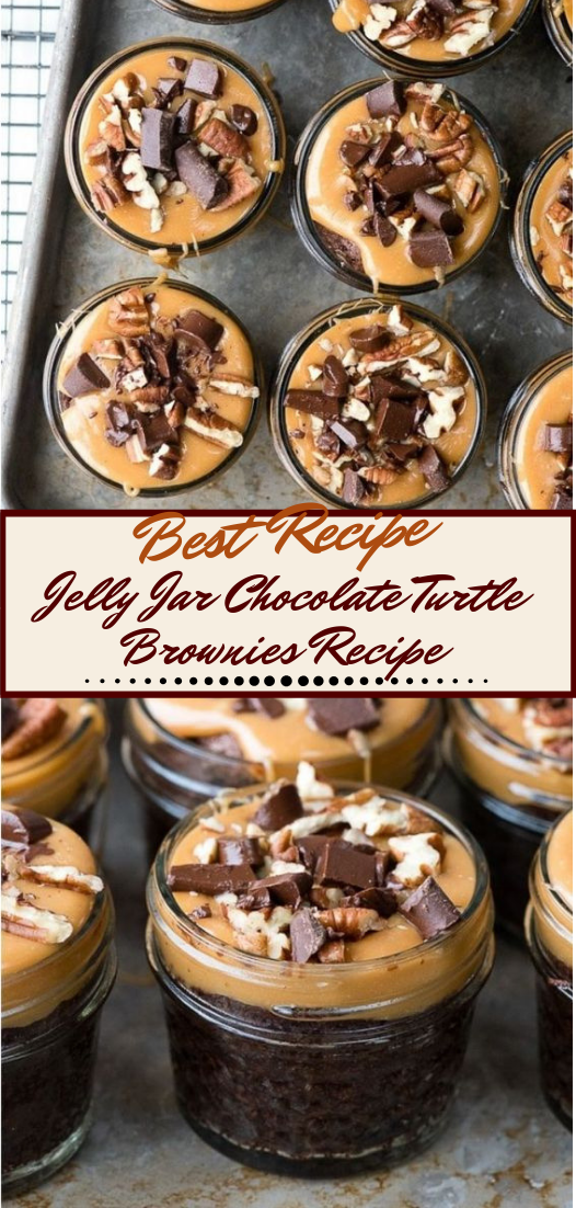 Jelly Jar Chocolate Turtle Brownies Recipe #desserts #cakerecipe #chocolate #fingerfood #easy