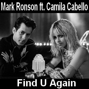 Mark Ronson - Find U Again ft. Camila Cabello