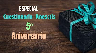 Especial Cuestionario Anescris Quinto Aniversario