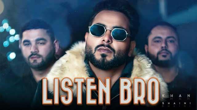 Lyrics Of New Songs Listen Bro Song By Khan Bhaini