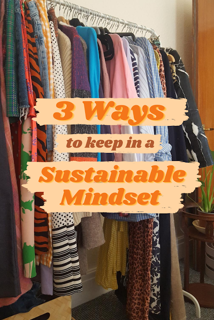 A graphic introducing 3 ways to keep in a sustainable mindset