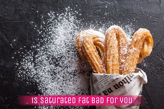 """saturated fat bad for you 