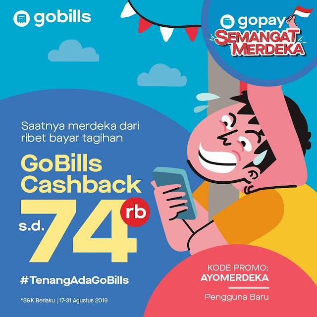 #GOPAY - #Promo GO BILLS Cashback Hingga 74K di Semangat MERDEKA (s.d 31 Agustus 2019)