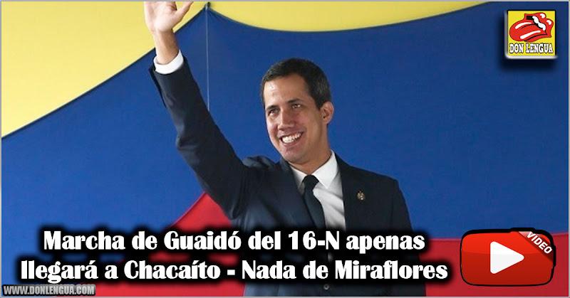 Marcha de Guaidó del 16-N apenas llegará a Chacaíto - Nada de Miraflores