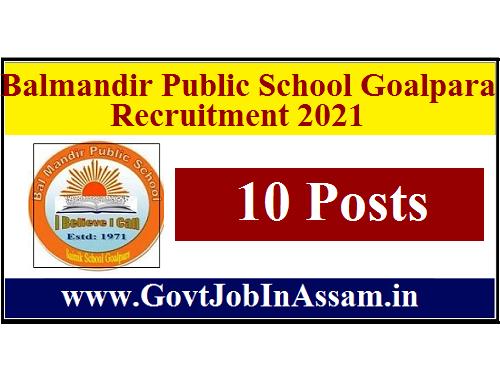 Balmandir Public School Goalpara Recruitment 2021 :: Walk-In 10 Teacher Vacancy