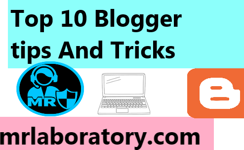 Top 10 blogger tips and tricks । Blogger tutorial