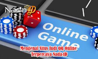 Mengenal Situs Judi QQ Online Terpercaya Nada4D