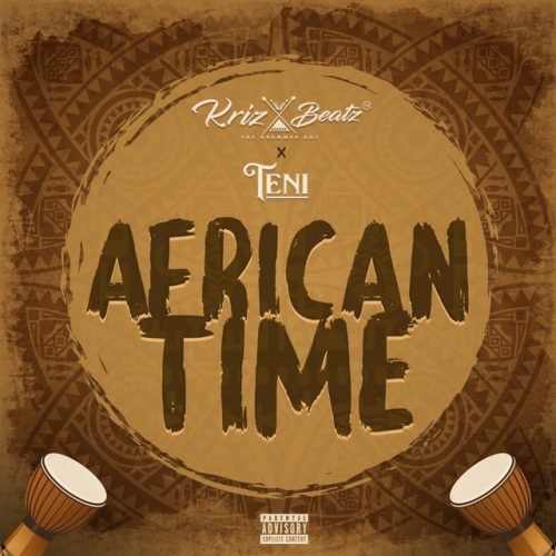 [Music] Krizbeatz Ft. Teni – African Time