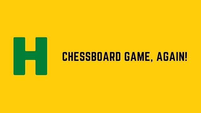 HackerRank Chessboard Game Again! problem solution