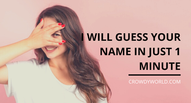 I Will Guess Your Name In 1 Minute