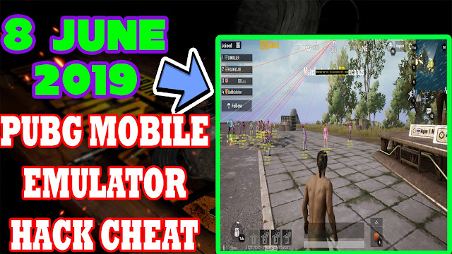 Cheat PUBG M Emulator 8 June 2019 New Update - Game Hack