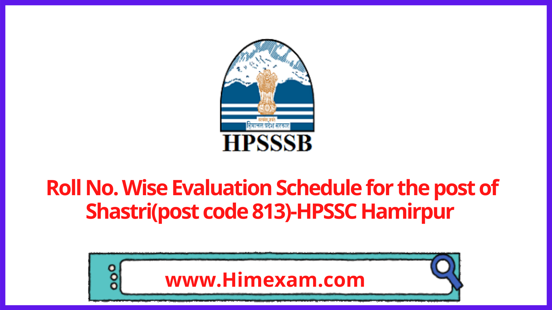 Roll No. Wise Evaluation Schedule for the post of Shastri(post code 813)-HPSSC Hamirpur