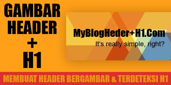 Cara Membuat Heading H1 pada Gambar Header Blog
