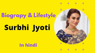 Biography of surbhi jyoti in hindi