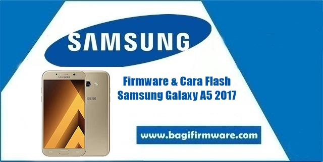 Firmware dan Cara Flash Samsung Galaxy A5 SM-A520F Indonesia