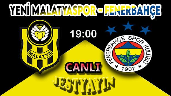 Y.Malatyaspor - Fenerbahçe maçını canlı izle