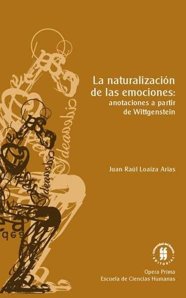 La naturalización de las emociones: Anotaciones a partir de Wittgenstein