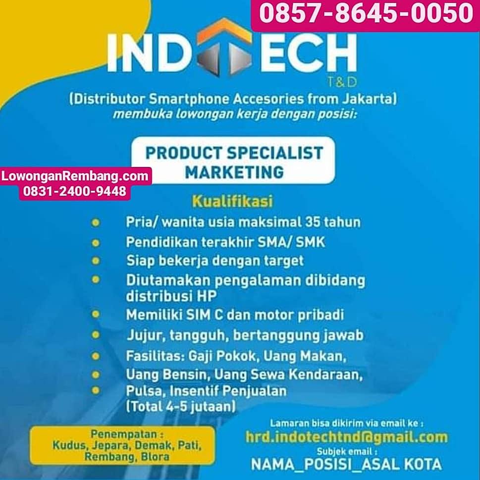 Lowongan Kerja Product Specialist Marketing Indotech T&D Distributor Smartphone Penempatan Rembang