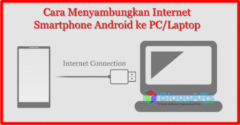 Cara Menyambungkan Internet Smartphone Android ke PC/Laptop