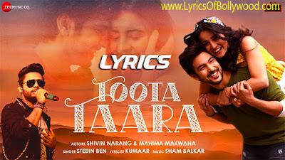Toota Taara Song Lyrics | Shivin Narang, Mahima Makwana | Stebin Ben | Sham Balkar | Kumaar