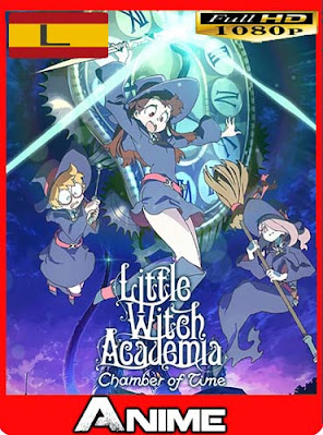 Little Witch Academia Temporada 1-2 HD [1080P] latino [GoogleDrive] dizonHD