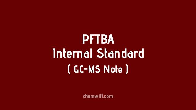 PFTBA (Internal standard of Gc-MS)