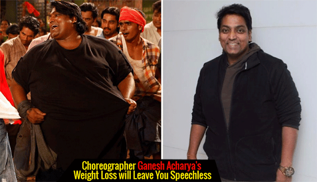 Ganesh Acharya Weight Loss Before and After Pictures