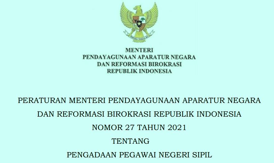 Peraturan Menpan atau Permenpan RB Nomor 27 Tahun 2021 Tentang Pengadaan PNS (Pegawai Negeri Sipil)