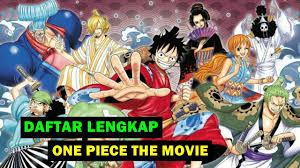 Daftra Nama Movie One Piece Dari Movie 01 Sampai Dengan 14 Yang Terbaru