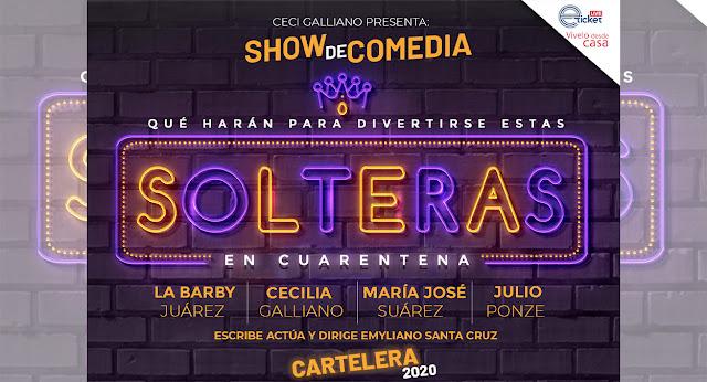 "El show de comedia ""Solteras en Cuarentena"" llega hasta tu casa a través de streaming"