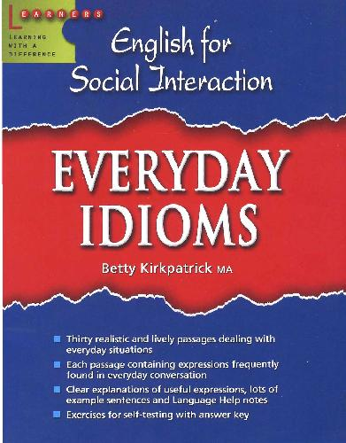 English For Social Interaction Everyday Idioms  By Betty Kirkpatrick