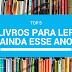 [TOP 5] Livros que quero ler até o final do ano