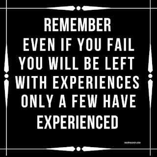 Remember even if you fail